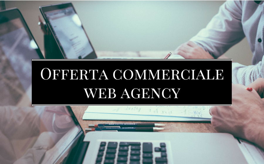 Offerta commerciale Web Agency: come leggerla?